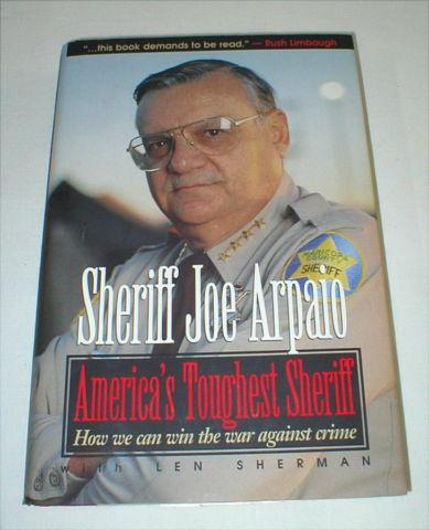 AZ Sheriff Joe Arpaio Book - Signed - Hard Cover - 1996
