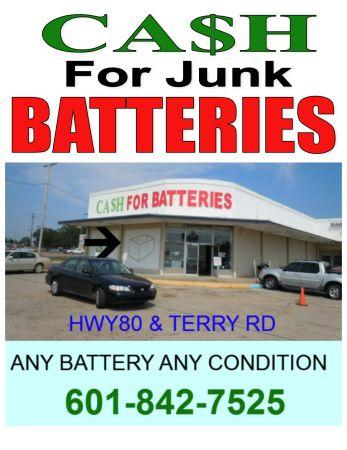 CASH FOR ANY OLD BATTERY (HWY 80 AND TERRY RD) for Sale in Jackson Cash For Batteries on
