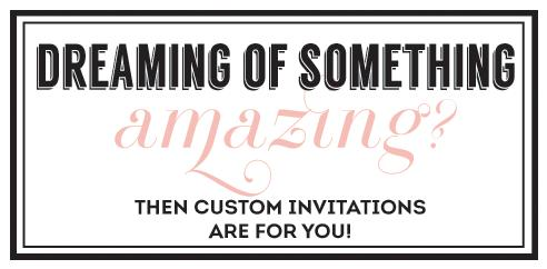 Create 100 % Unique Custom Design Invitations