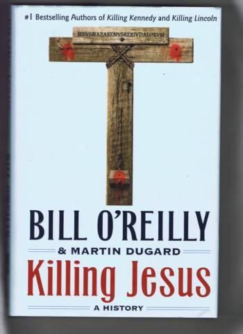 Killing Jesus Book - by Bill O'Reilly - Hard Cover -