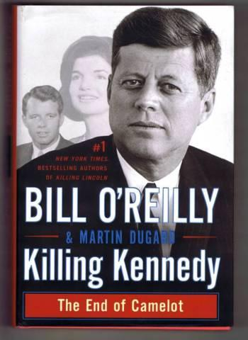 Killing Kennedy by Bill O'Reilly - End of Camelot