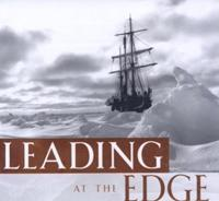 LEADING AT THE EDGE: LEADERSHIP LESSONS FROM THE