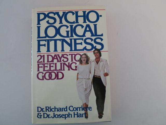 Psychological Fitness, 21 Days to Feeling Good, Hard
