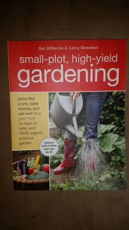 small plot, high yield gardening - $8