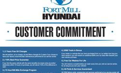 All of theFort Mill Hyundai Customer Commitment benefits will come with purchase of any new vehicle. These benefits include 3 YEARS OIL & FILTER CHANGES, 110% Best Price Guarantee, 72 hour/300 Mile Ex