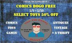 STARTS 1/5/2016 ENDS 1/10/2016 @ QUIZZYS/THE TIN PENNY 418 N MAIN ST, BROKEN ARROW EVERYTHING IS BOGO 1/2 OFF, COMICS ARE BOGO FREE. SELECT TOYS ARE 50% OFF. CHRISTMAS STUFF IS 75% OFF OPEN 10am - 7pm