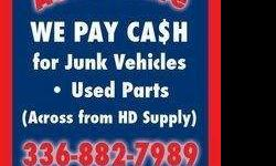 GOT Junk Vehicles? WE PAY CASH 336-882-7989    Also give us a call on prices for scrap and junk vehicles 336-882-7889  we pay cash for  Cars @ $10.50 per Hundred lbs complete batteries @ .28 per lb or