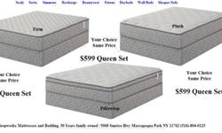 Firm Plush or Pillow Top you choice same price.10 Year full replacement warranty, brand new.Other sizes at similar savingshttp://www.sleepworksny.com/index.php/