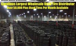 """Tire Dealers We Deliver 1000's of Used Tires in NC Everyday  Wholesale Used Tires from CarolinaUsedTires.com at New! Trailer Load and LTL Prices-- All our used tires are """"Mechanically Air Tested"""", Rep"""