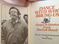 Dance with who brung us book quotes from Darrell Royal