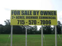 For sale by owner:. 2+ acres of highway commercial