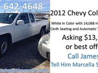 Selling a 2012 Chevy ColoradoWhite in Color with 14,068