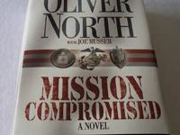 Mission Compromised A Novel by Oliver North with Joe