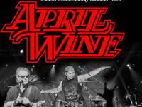 2 Show Tickets. April Wine with Higgins-Madewell. THIS