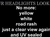 We Specialize In Headlight Restoration.  If You