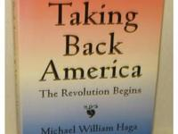 Taking Back America by Michael William Haga. The