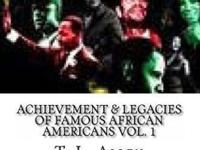 Achievements & & Legacies of Famous African Americans