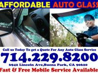 AFFORDABLE Auto Glass, located in Buena park,will