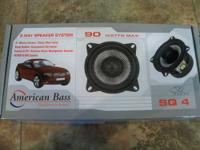 I have American Bass 4 inch full range speakers SQ4.0.