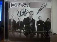 I have an autographed 3 Doors Down CD signed by all 5