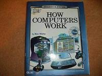 HOW COMPUTERS WORK By Ron White , Milenium Edition New