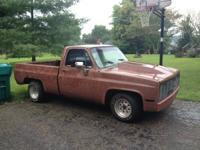 I have actually a nice developed 1982 c10 truck. Has
