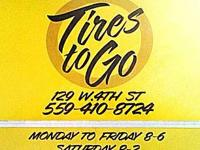 Tires To Go  129 W 4th Street Hanford    Mon-Fri 8am to
