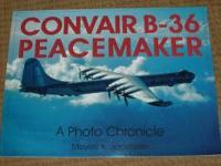 Convair B-36 peacemaker A photo Chronicle Author: