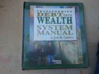 Transforming Debt into Wealth System Manual. By John M.