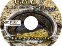 Gold & Silver Mining and Prospecting The Ultimate