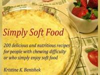 Need to eat soft foods? Many people do, for a wide
