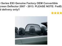 2007 to 2012 BMW E93 wind screen for sale add more top