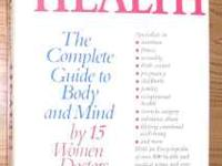"""Every Woman's Health - The Complete Guide to Body and"