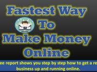 "Free 25 page report called ""Fastest Way To Make Money"