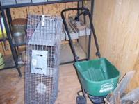 Fertilizer Spreader - $18.00 , Live Animal Trap, -