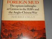 Foreign Mud by Maurice Collis. 300 pp. A history of the
