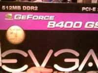I have a geforce 8400 gs graphics card for sale. 512mb.