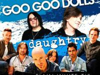 Don't miss the Goo Goo Dolls and Daughtry when their
