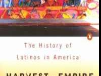 Harvest of Empire - A History of Latinos in America