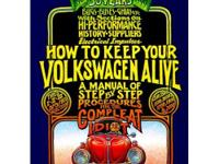 How to Keep Your Volkswagen Alive: A Manual of Step by