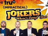 "Two tickets to Impractical Jokers Live ""Where's Larry?"""