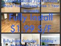 Totally Install $1.99 S/F Includes: padding + molding +