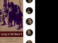 ~LIVING TO TELL ABOUT IT: Young Black Men in America