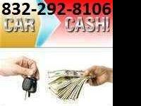 trying to get some cash sell me your car $$$$$$$$$im a
