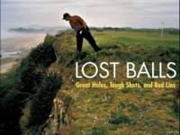 "INCLUDES:. 1 ""Lost Balls: Great Holes, Tough Shots And"