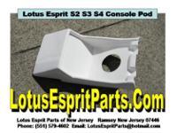 Lotus Esprit S2 S3 S4 Console Pod All fiberglass