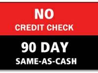 $0 DOWN PAYMENT NO CREDIT NEEDED 3 MONTHS SAME AS CASH