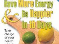 Lose Weight, Have More Energy and Be Happier in 10