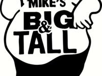 "MIKES BIG AND TALL CLOTHING STORES. "" THE BIGGER GUYS"