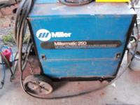 I have a Millermatic 250 Mig welder in working order